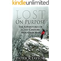 Lost on Purpose: Adventures of a 21st Century Mountain Man