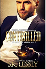 Controlled: Loving An Alpha Male Kindle Edition