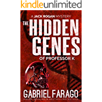 The Hidden Genes of Professor K: A medical mystery thriller (Jack Rogan Mysteries Book 3)