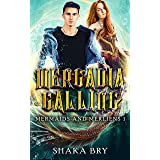 Mercadia Calling: A Portal Fantasy of Epic Proportions (Mermaids and Merliens Book 1)