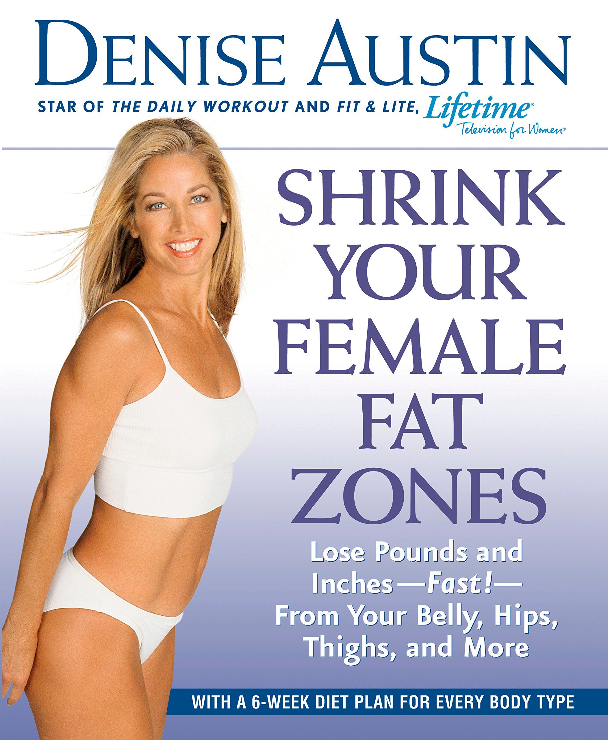 Shrink Your Female Fat Zones: Lose Pounds and Inches--Fast