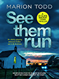 See Them Run: An utterly gripping detective thriller set in St Andrews (Detective Clare Mackay Book 1)