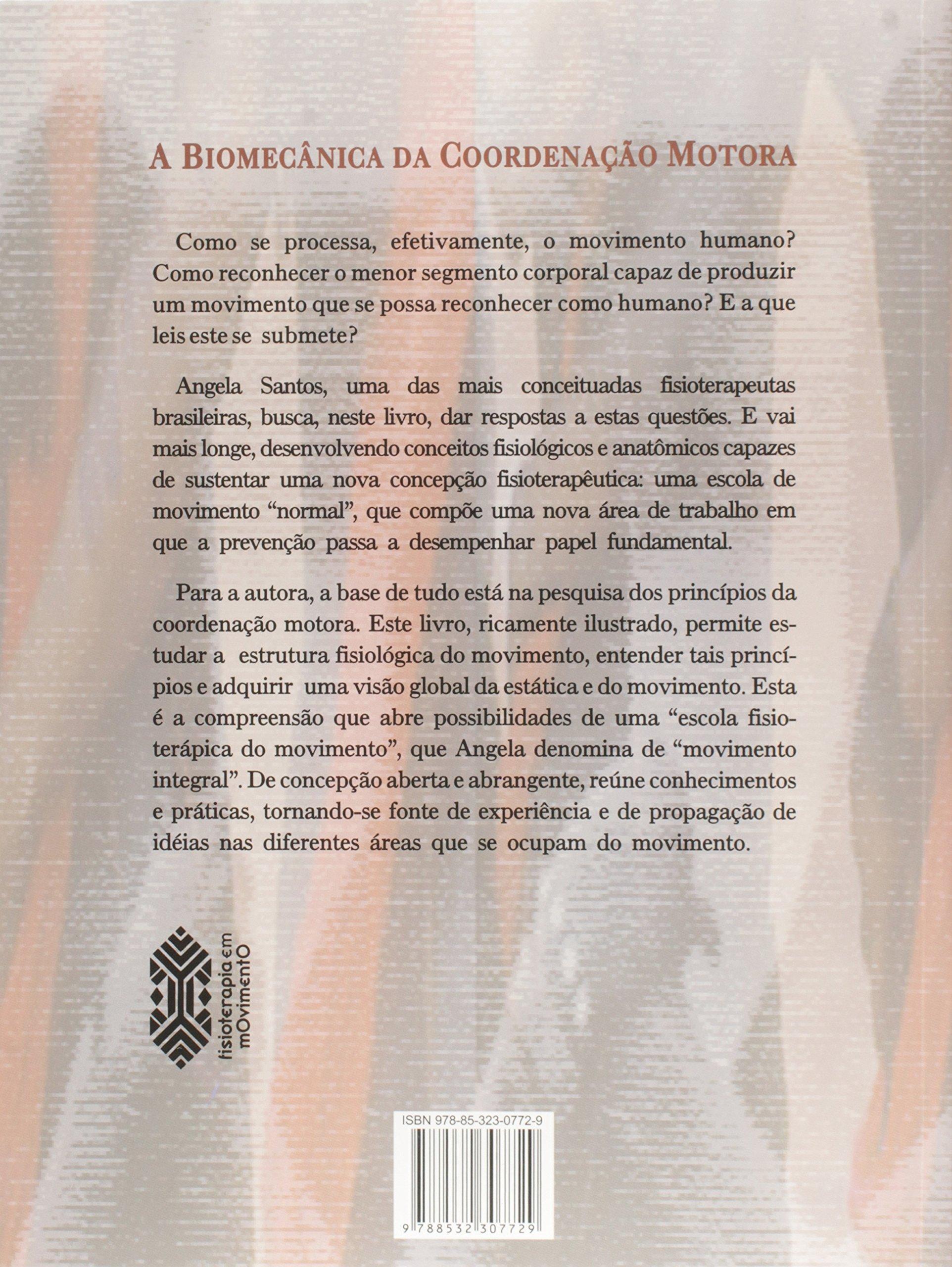 A Biomecânica Da Coordenação Motora (Em Portuguese do Brasil): Angela Santos: 9788532307729: Amazon.com: Books