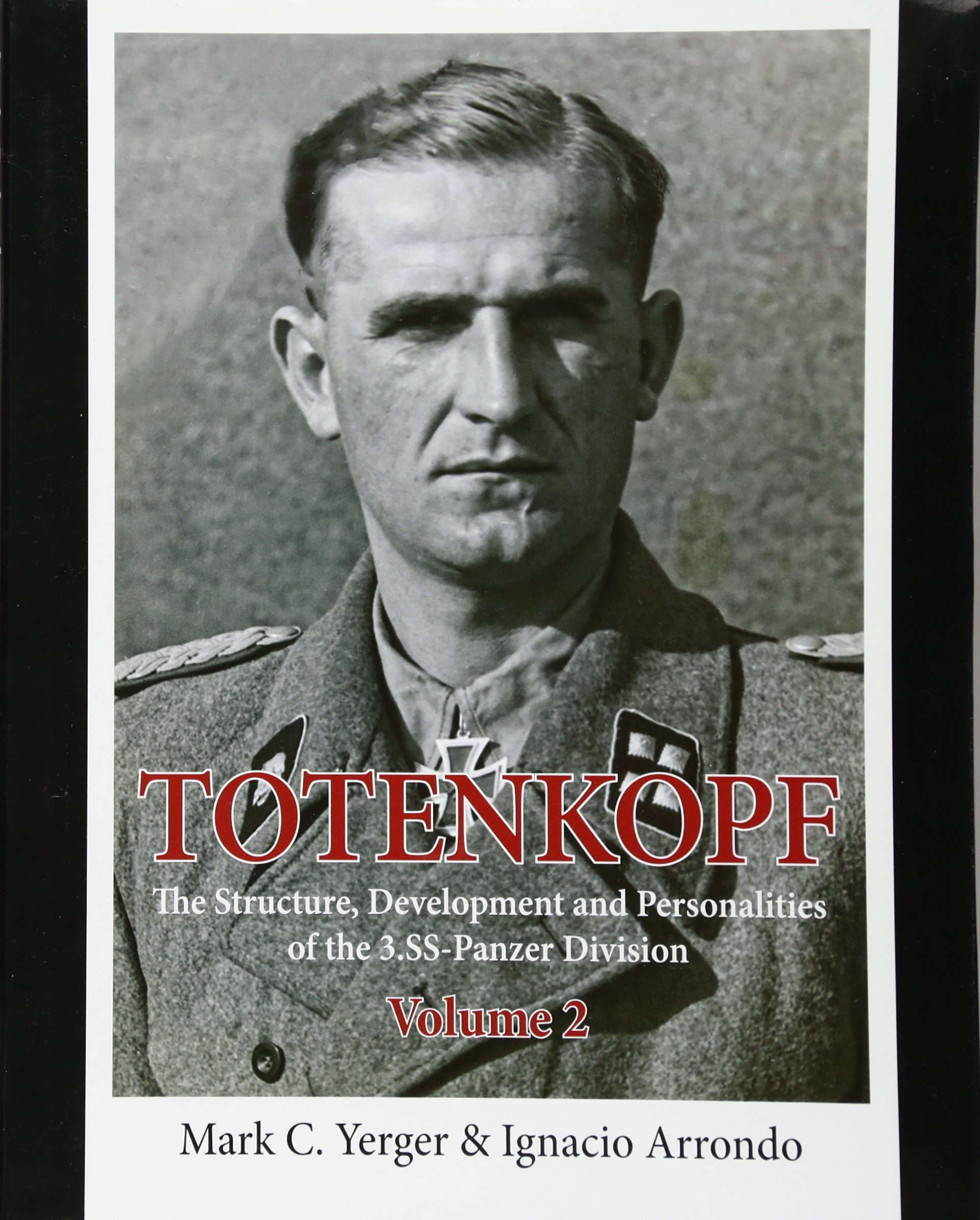 Totenkopf. Volume 2: The Structure, Development and Personalities of the 3.SS-Panzer-Division