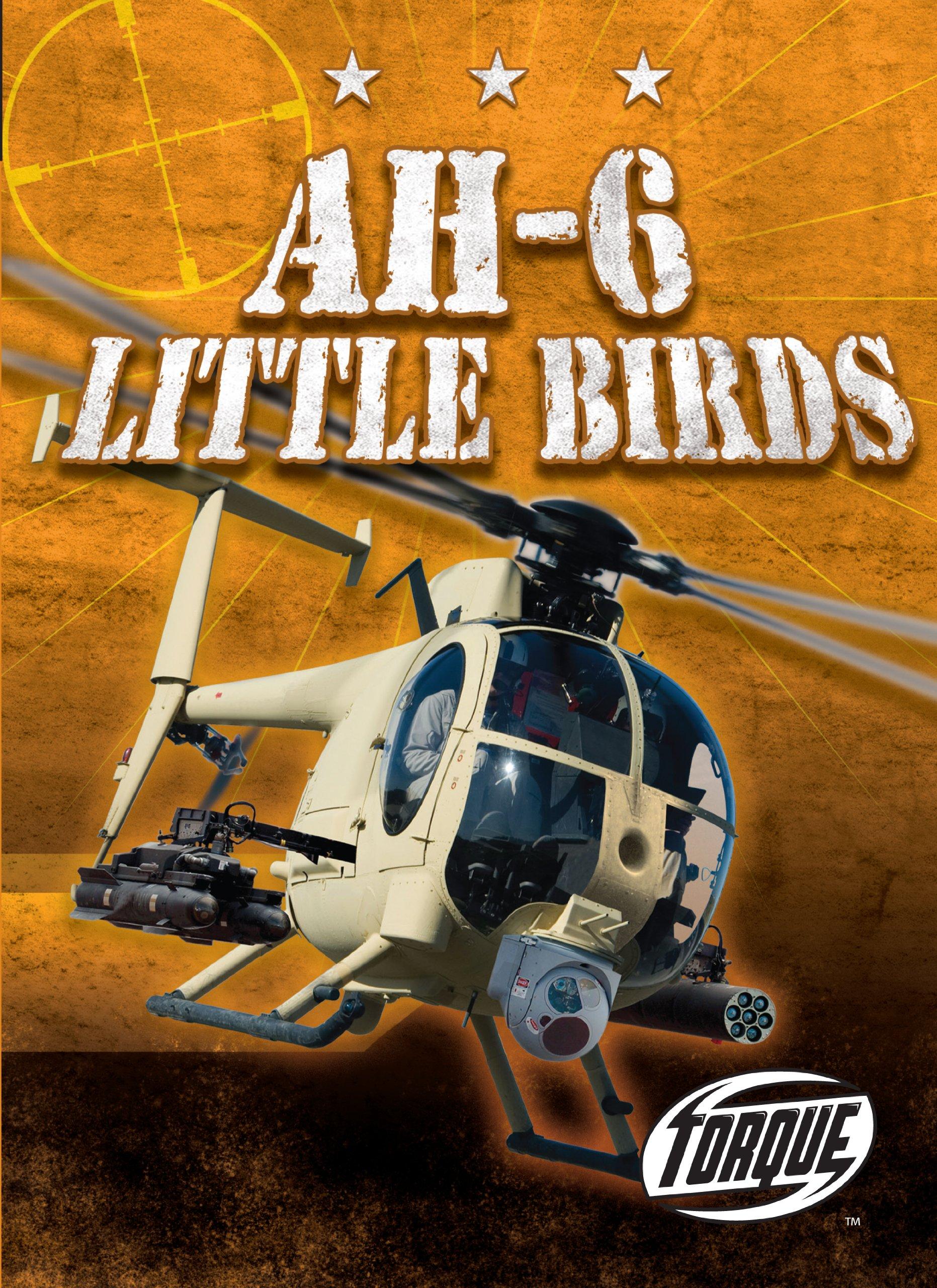 Download AH-6 Little Birds (Torque Books: Military Machines) pdf epub