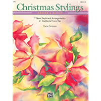 Christmas Stylings - Modern & Bright, Book 2: 7 Late Intermediate to Early Advanced Keyboard Arrangements of Traditional… book cover