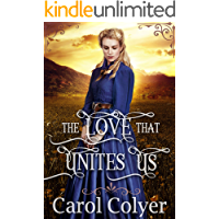 The Love that Unites Us: A Historical Western Romance Book