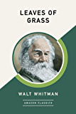 Leaves of Grass (AmazonClassics Edition)