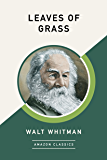 Leaves of Grass (AmazonClassics Edition) (English Edition)