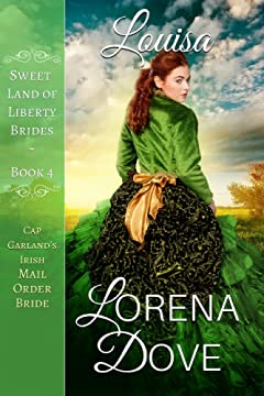 Louisa: Cap Garland\'s Irish Mail Order Bride (Sweet Land of Liberty Brides Book 4)