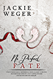 No Perfect Fate (Almost Perfect Book 2)