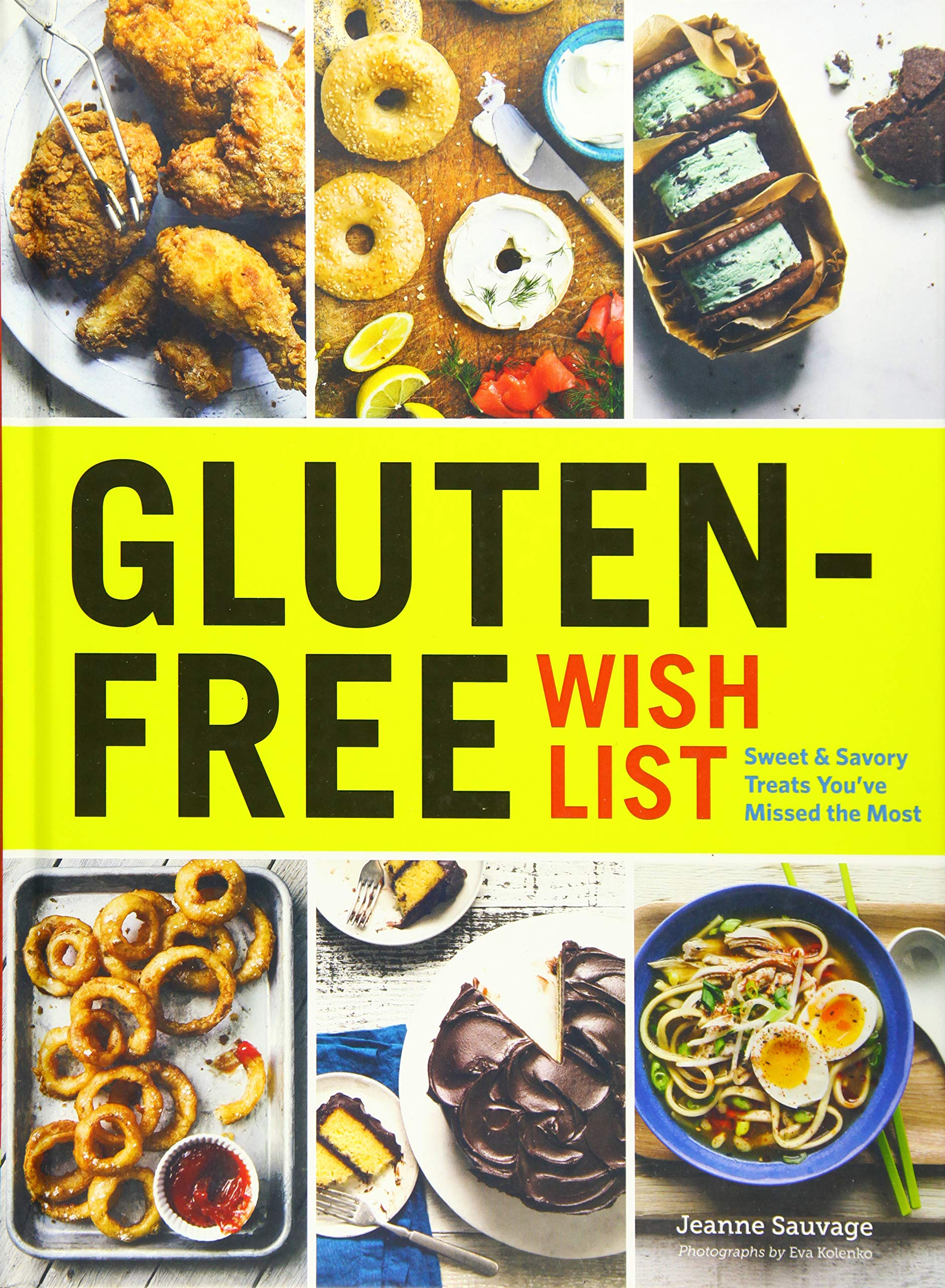 Gluten-Free Wish List: Sweet and Savory Treats You've Missed the Most by Chronicle Books