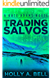 Trading Salvos: A Kate Adams Novel (Kate Adams Series Book 1)