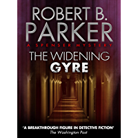 The Widening Gyre (A Spenser Mystery) (The Spenser Series Book 10) (English Edition)