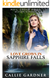 Mail Order Bride: Love Grows in Sapphire Falls: Sweet, Clean, Inspirational Western Historical Romance (Gemstone Brides of the West Book 3)