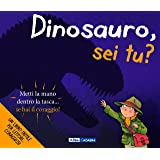 Dinosauro, sei tu? Ediz. illustrata