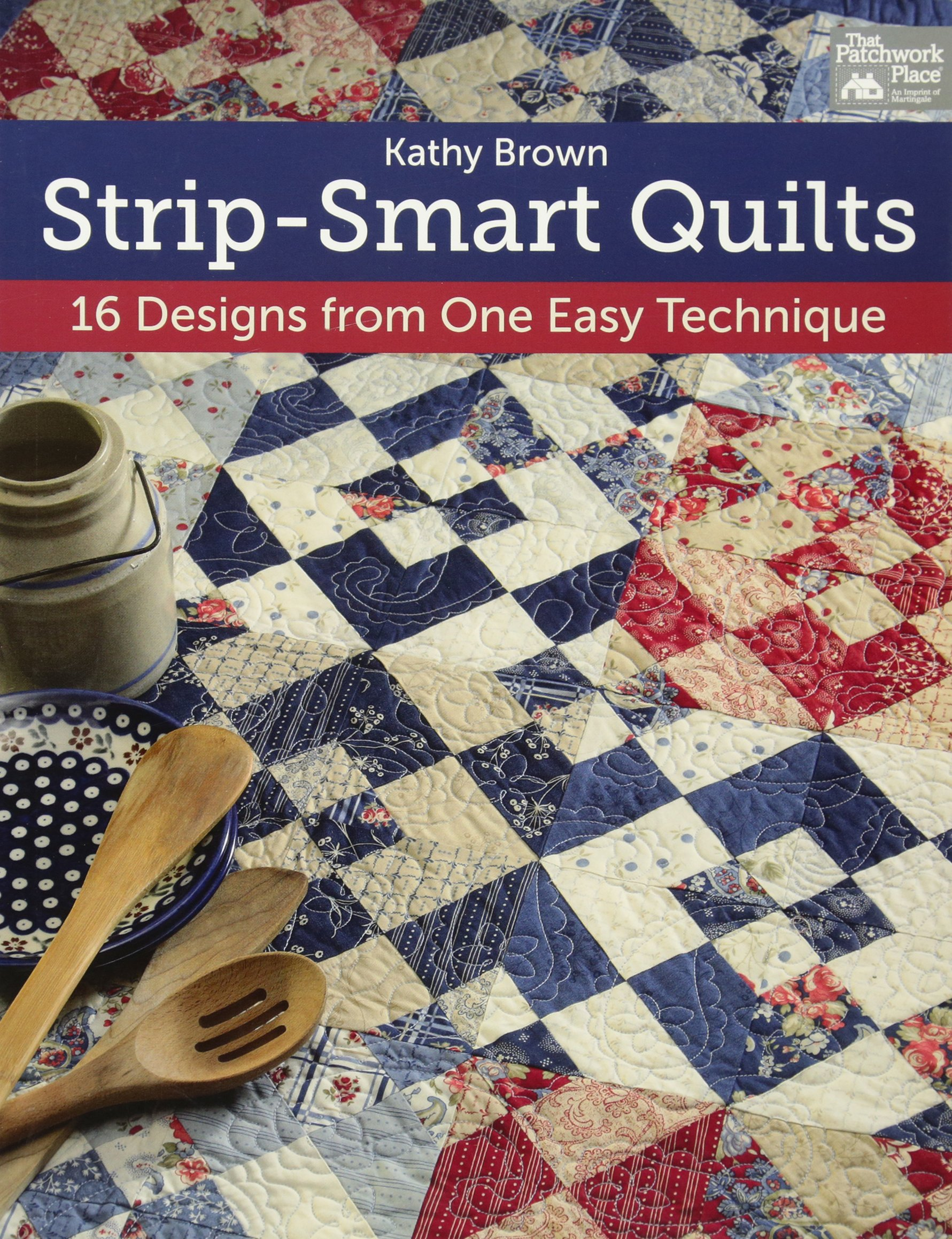Strip-Smart Quilts: 16 Designs from One Easy Technique ebook