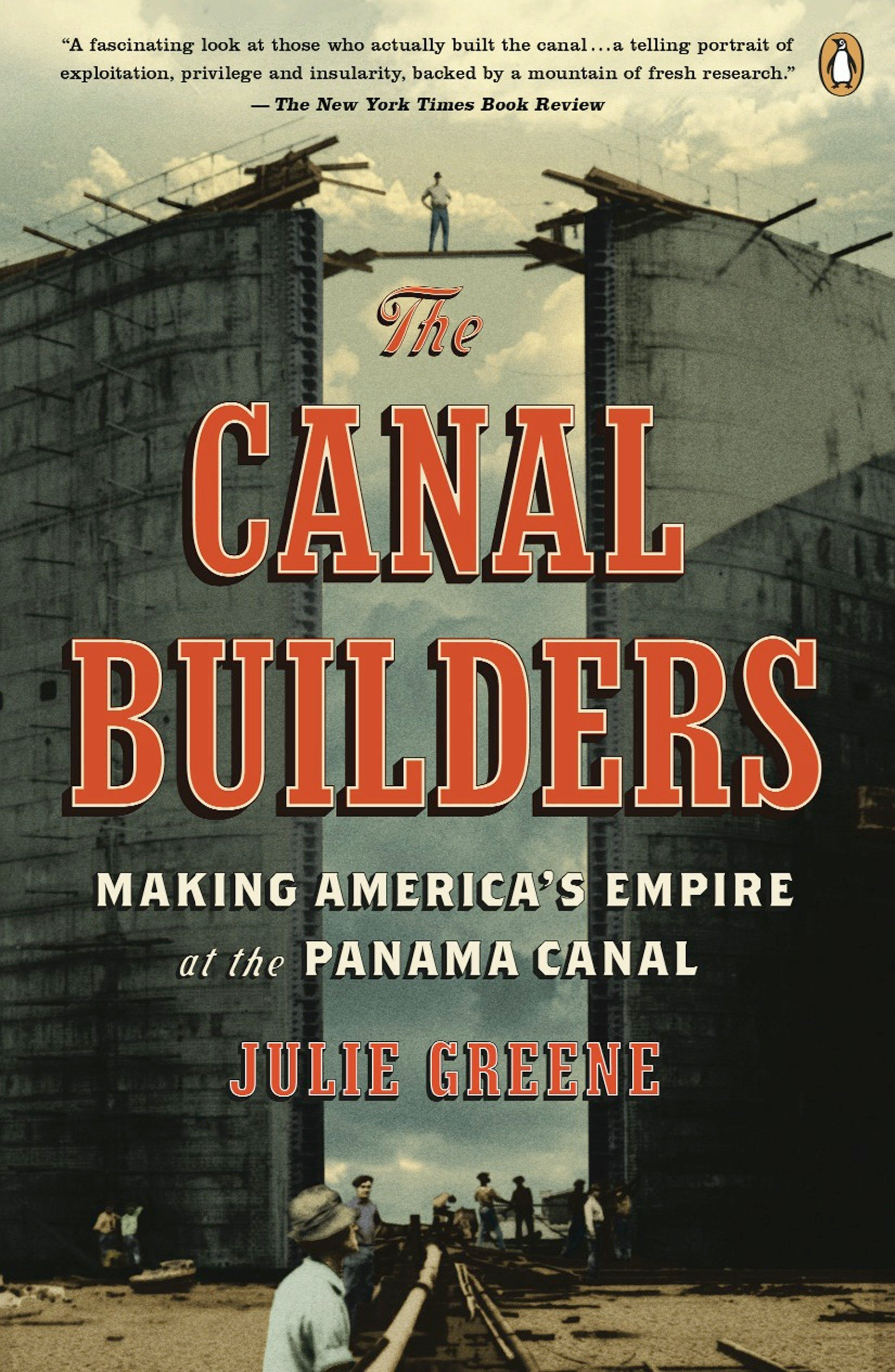 Download The Canal Builders: Making America's Empire at the Panama Canal (The Penguin History of American Life) ebook
