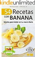54 RECETAS CON BANANA: Ideales para incluir en tu menú diario (Colección Cocina Fácil & Práctica nº 113)