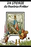 24 Storie di Beatrix Potter: Con illustrazioni originali