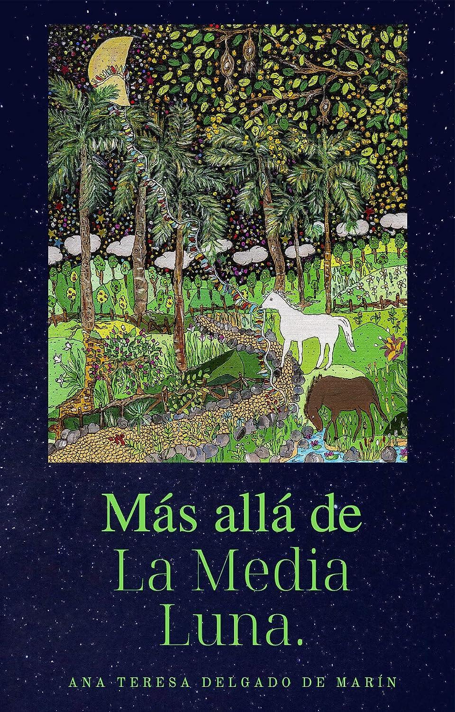 Más Allá de la Media Luna eBook: Delgado de Marín, Ana Teresa: Amazon.es: Tienda Kindle