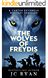 The Wolves Of Freydis: A Suspense Thriller (A Carter Devereux Mystery Thriller Book 2)