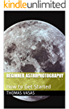 Beginner Astrophotography: How to Get Started