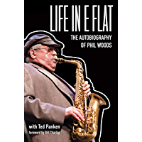 Life in E Flat – The Autobiography of Phil Woods book cover