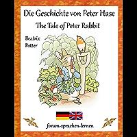 Die Geschichte von Peter Hase - The Tale of Peter Rabbit Kinderbuch Deutsch Englisch (zweisprachig/bilingual): Eine abenteuerliche Bildergeschichte für junge Leser (German Edition)