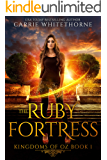 The Ruby Fortress (Kingdoms Of Oz Book 1)