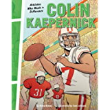 Colin Kaepernick: Athletes Who Made a Difference
