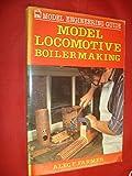 Model Locomotive Boilermaking (Model Engineering Guides)