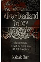 Alice in Deadland Trilogy (Alice, Books 1-3) Kindle Edition
