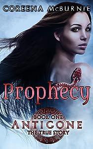 Prophecy (Antigone: The True Story Book 1)