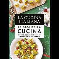 La Cucina Italiana. Le basi della cucina