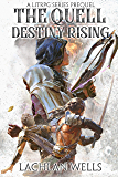 The Quell: Destiny Rising - A LitRPG Series (Prequel)