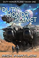 Duty, Honor, Planet: A Military Sci-Fi Series Kindle Edition