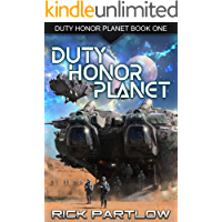 Duty, Honor, Planet: A Military Sci-Fi Series