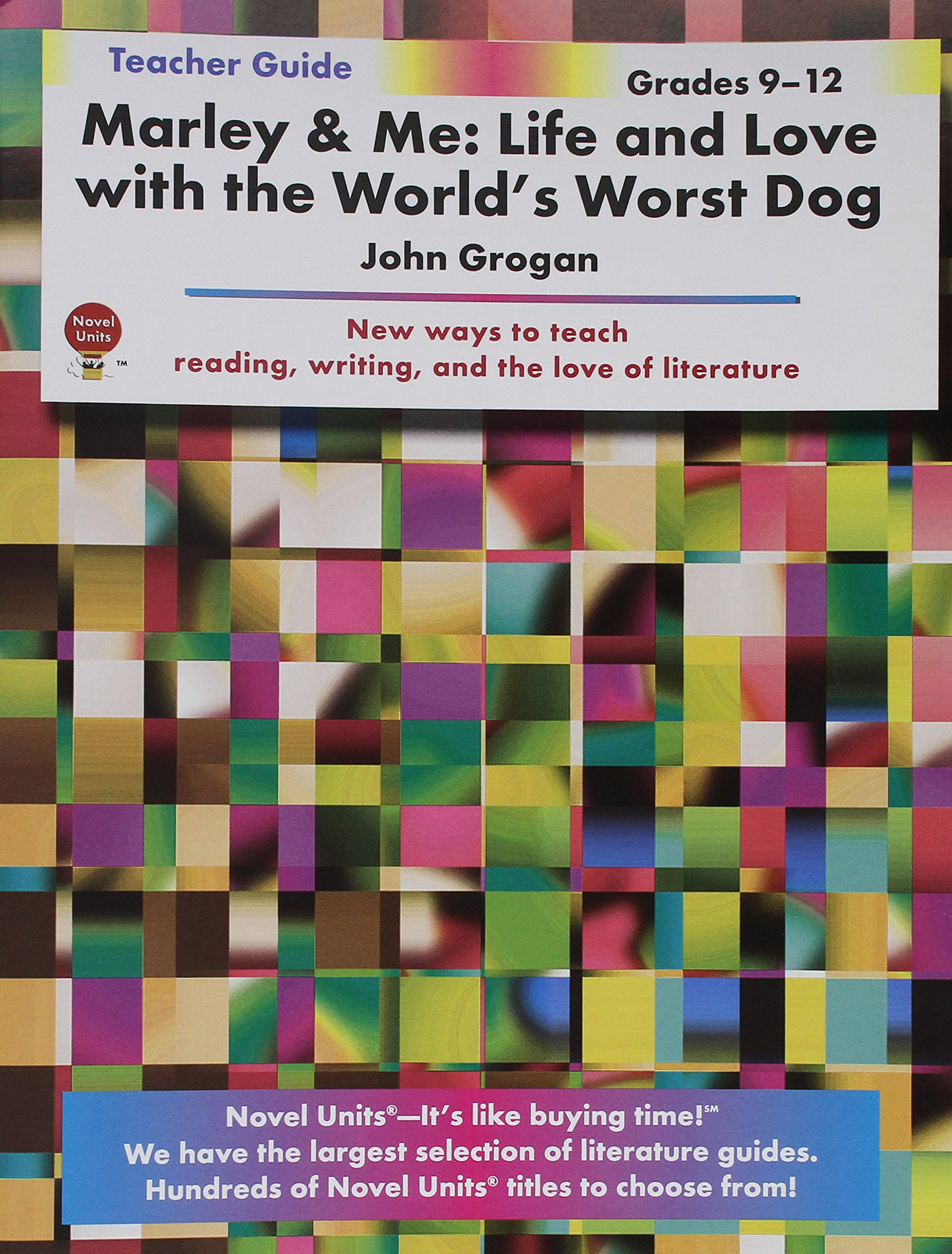 Download Marley and Me: Life And Love With The World's Worst Dog - Teacher Guide by Novel Units PDF