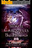 When Gargoyles Breakthrough (Shades and Shadows: When Gargoyles Rise Book 6)