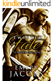 Twisted Fate (Twisted Fate Series Book 1)