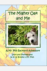 The Mighty Oak and Me (Mr. Pish Backyard Adventure Book 2) Kindle Edition