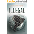 Illegal: A True Story of Love, Revolution and Crossing Borders
