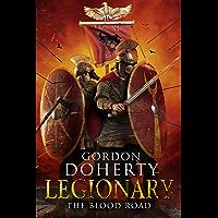 Legionary: The Blood Road (Legionary 7)