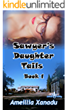 Sawyer's Daughter Tails Book 1: Sawdust Lust (Sawyer's Daughter Tails)
