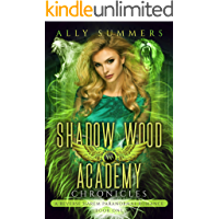 Shadow Wood Academy Chronicles: A Reverse Harem Paranormal Romance Series