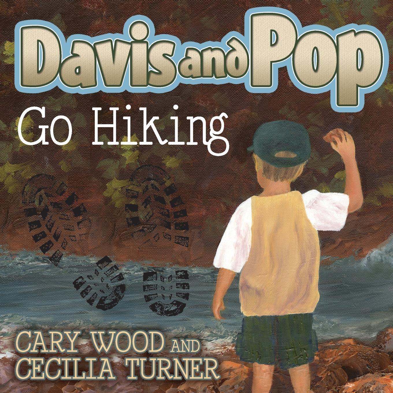 Davis and Pop Go Hiking