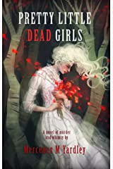 Pretty Little Dead Girls: A Novel of Murder and Whimsy Kindle Edition