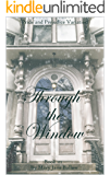 Through The Window Book Three: A Pride and Prejudice Variation