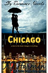 Chicago: a shot to the heart changes everything (Sky Romance Novels Book 3) Kindle Edition